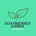 ECO-FRIENDLY GAMER avatar