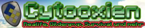 CYTOOXIEN █ Realife|PVP|Survival|Mehr.
