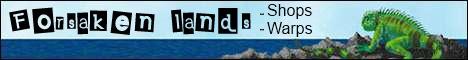 ★★►Forsaken Lands◄★★ | Snapshot 12w41b | Shops | Warps |