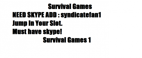 Survival Games [NEED SKYPE]