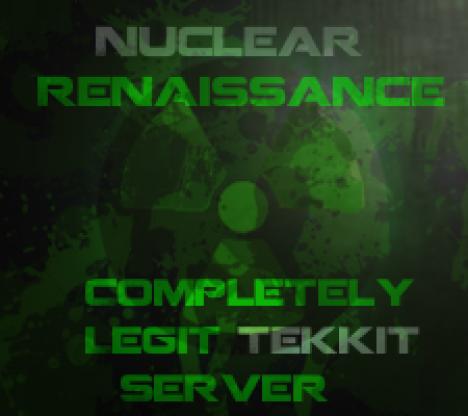 Nuclear Renaissance (completely legit tekkit server)