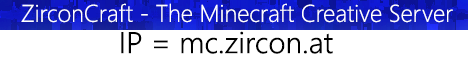 💎 ZirconCraft - The Minecraft Creative Server | IP = mc.zircon.at [Plots & Teleportation!]