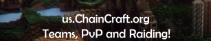 NA Chaincraft | Teams, Hardcore PvP and Raiding! Great starter Kits!