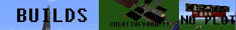 -=-=-CREATIVE9000-CREATIVE=SERVERS!-=-=-NO=PLOTS!-=-=-