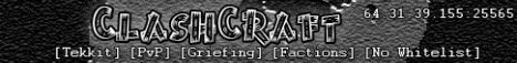Clashcraft [Tekkit 3.1.1]] [PvP] [Griefing] [Factions] [No Whitelist]