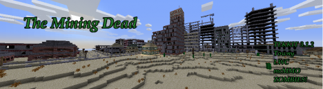 The Mining Dead Urban Zombie Survival [Custom Modpack]