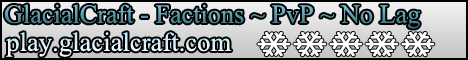Glacial Craft - Factions ~ PvP ~ No Lag ~ New Server