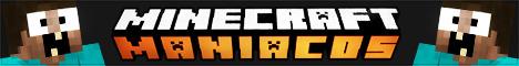 MinecraftManiacos.com [ Survival, Creative, MiniGames y más] [1.6.4] [NoPremium]