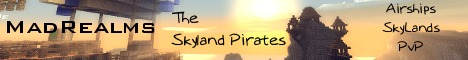.:: MadRealms :: The Skyland Pirates ::. [Skylands|Airships|Factions-PvP|MoveCraft]