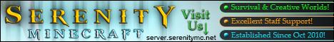 Serenity Minecraft! {1.7.4! - Survival & Creative Worlds}