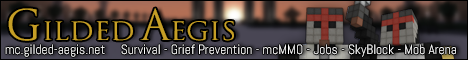 Gilded Aegis • Survival • Grief Prevention • mcMMO • Jobs • SkyBlock• Mob Arena