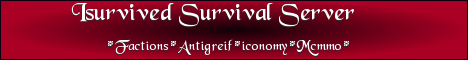 isurvived survival server *No greif/stealing*Ranks to be earned*Friendly comunity*