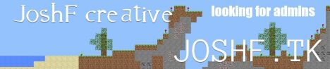 Josh's Server, LOOKING FOR ADMINS;]