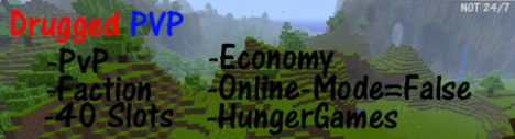DruggedPvP [Faction] [PvP] [Economy] [Onlinemode=false] [HungerGames]