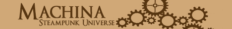 MACHINA - Victorian Era Steampunk Theme / Economics / Politics / Military / Roleplaying Server