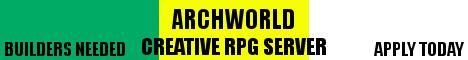 ArchWorld- A Creative RPG City Server!
