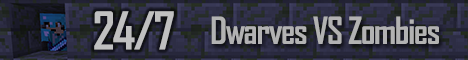 Dwarves VS Zombies - DvZ - 24/7