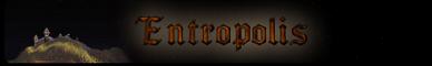 Entropolis