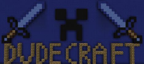 Dudecraft