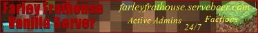 ♦♦♦The Farley Frat House V5 Bukkit Server♦♦♦ [PVP] [BITCOIN ACCEPTED!] [ACTIVE ADMINS] [STARTING KITS] [LANDCLAIMS]
