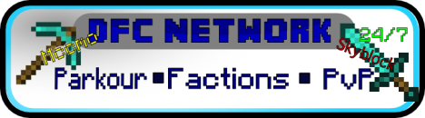 DFC Network (Mcmmo, Factions, PvP, FreeForAll, TeamDeathmatch, Skyblock, No Whitelist)