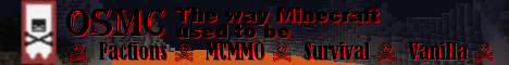 ☠ OSMC ☠ How Minecraft USED to be ♠ FACTIONS ♠ MCMMO ♠ PRE1.9 COMBAT♠