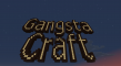 GangstaCraft