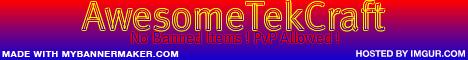 AwesomeTekCraft [Whitelisted] [10 Slots]