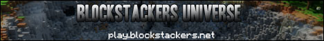 Blockstackers Universe - Vanilla, PvP/Factions, Creative, FTB, UHC