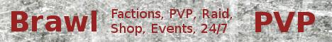 brawlpvp.no-ip.info {Factions} {Survival} {Shop} {PVP}