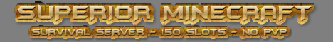 Superior MC - Survival Server - 150 Player Slots - Minecraft Survival server - 24/7 - No PvP - Protected plot world for building