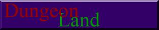 DungeonLand - Your New Life Awaits!