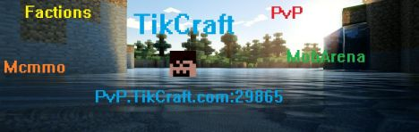 TikCraft [Factions] [Survival Games] [PVP] [MobArena] [Mcmmo] [iConomy] 24/7