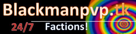 BlackManPVP   Survival Games   Factions   Spleef   Epic Jump Maps!