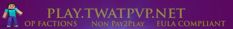 TwatPvP : OP FACTIONS : 1.8