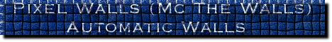 Pixel Walls (Mc The Walls)