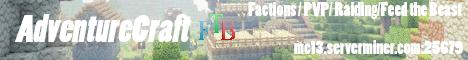 Adventurecraft - Feed the Beast PVP Server!  FTB/GRIEF/PVP/FACTIONS