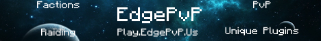 EdgePvP! Factions, Raiding, PvP, Hardcore, Drop Parties, Mcmmo!