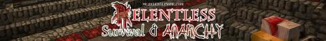 Relentless Survival & Anarchy