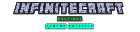 InfiniteCraft [Bukkit/Spigot] [Factions] [PlotMe Creative] With RP City Coming Soon