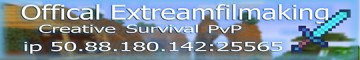 Extreamfilmaking's Creative / Survival MiniGames and More! JOIN
