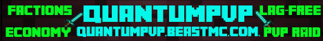 QuantumNetwork [24/7] [Faction-Survival-Minigame-PvP] [Economy] [99.9% Uptime] [Friendly Staff]