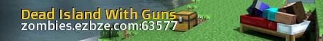 Dead Island With Guns