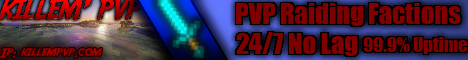 Killem ' PVP [The factions server for you!]