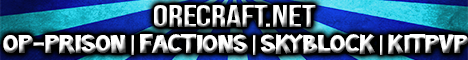 OreCraft Prison Factions SkyBlock SkyWars KitPvP