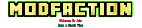 Mod Faction 1.7.2 Welcome :D