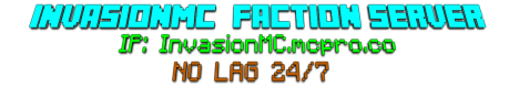 InvasionMC [Factions, KitPvP, Spleef, Creative, Hunger Games,  Paintball, Horse Racing]