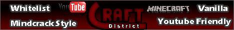 ►Craft-District◄ Mindcrack style server {Vanilla} {Whitelist} {Youtubers Encouraged}