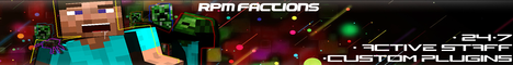 █ RPM Factions █ No Lag █ 24/7 █ Dedi █ 16GB █ Factions █ MOB ARENA █ Parkour  █