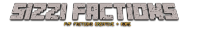 [CREATIVE]★Sizzi Factions★ [FACTIONS]